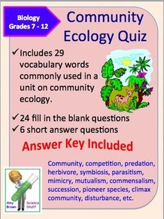 Community Ecology Quiz or Homework Review Worksheet.  This document can be used as a quiz, as a homework assignment or as test review. The document contains 31 questions. There are 29 fill in the blank questions and 2 short answer questions. Answer key is provided. ($)