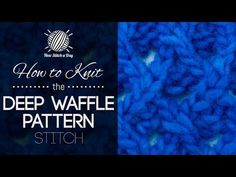 How to Knit the Deep Waffle Pattern Stitch Pattern Repeat: Multiple of 4 sts + 2. http://newstitchaday.com/how-to-knit-...  Row 1: 0:48 Row 2: 1:46 Row 3: 2:26 Row 4: 3:10 Row 5: 4:13 Row 6: 5:41 Row 7: 6:17 Row 8: 7:13