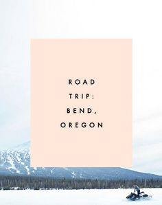 Road Trip: Bend, Oregon | Clementine Daily