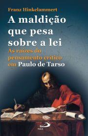 A maldição que pesa sobre a lei - As raízes do pensamento crítico em Paulo de Tarso