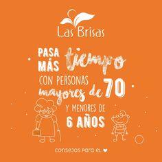 #ConsejosParaElCorazón #LasBrisas ♥ Pasa más tiempo con personas mayores de 70 y menores de 6 años
