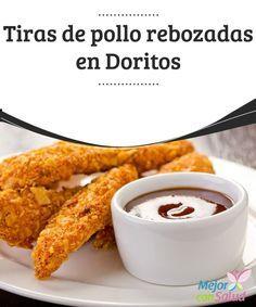 Tiras de pollo rebozadas en Doritos El rebozado de Doritos es mucho más sabroso que el tradicional y, además, al preparar esta receta en el horno es mucho más baja en calorías