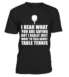"""# Funny Table Tennis Gift Idea .  Buy yours now before it is too late!   Secured payment via Visa / Mastercard / Amex / PayPal / iDealLooking for a nice gift for a table tennis player? Then check out our design """"I hear what you are saying, but I really just want to talk about table tennis"""".   Makes a great gift for a birthday, Christmas party or wedding anniversary for example. Different colours and designs available. Surprise a table tennis fanwith this funny design. ▼ORDER BELOW BY…"""