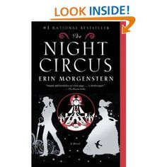 The Night Circus: Erin Morgenstern // LOVED it.