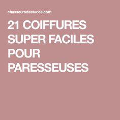 21 COIFFURES SUPER FACILES POUR PARESSEUSES