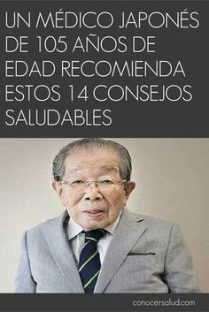 El médico japonés de 105 años llamado Shigeaki Hinohara nos ofrece unos consejos de cómo vivir y disfrutar cada año de nuestra vida.#informacion