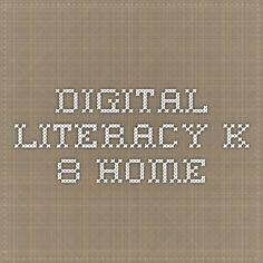 Digital Literacy K-8 - Home Lots of good ideas here