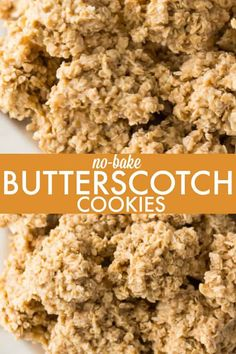 Butterscotch Cookies No-Bake Butterscotch Cookies - Perfectly sweet and chewy, these no-bake cookies never last long in my home.No-Bake Butterscotch Cookies - Perfectly sweet and chewy, these no-bake cookies never last long in my home. Easy Cookie Recipes, Cookie Desserts, No Bake Desserts, Baking Recipes, Dessert Recipes, Oven Recipes, Frozen Desserts, Brownie Recipes, Meat Recipes