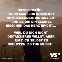 VISUAL STATEMENTS® - Einzigartige Zitate und Sprüche This feeling when you distance yourself from someone and it breaks your heart a little bit . because you don't want to distance yoursel Quotes For Him, Sad Quotes, Words Quotes, Love Quotes, German Quotes, Unique Quotes, Visual Statements, True Words, Super Funny