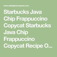 Starbucks Java Chip Frappuccino Copycat Starbucks Java Chip Frappuccino Copycat Recipe OR Double Chocolate Chip Frappuccino I know a lot of you LOVE Starbucks so I am very excited to share one of m…