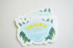SALE Vagina It's Not A Bad Word: Body Positive Feminist Sticker by FabulouslyFeminist on Etsy https://www.etsy.com/listing/538411841/sale-vagina-its-not-a-bad-word-body