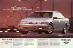 With Taurus SHO, Who Needs Coffee In The Morning? There's no better way to begin the day than with a serious dose of Taurus SHO. Right there in your garage is a caffeine-free wake-up call … Ford Taurus Sho, Print Ads, Print Advertising