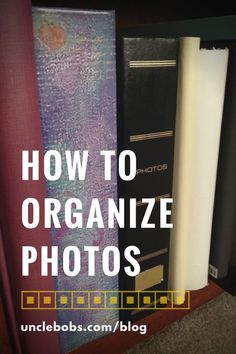 Need To Organize Your Photos? Get Started Here