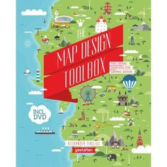 The Map Design Toolbox Graphic Design Time-Saving Templates for Graphic Design Together, this book and included DVD are a digital toolbox for designing your own illustrative maps.