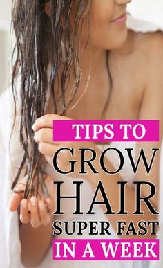 Tips To Grow Your Hair Superfast In A Week