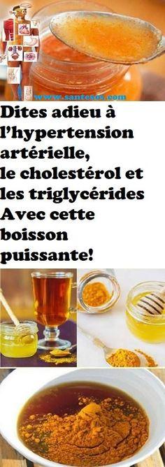 Dites adieu à l'hypertension artérielle, le cholestérol et les triglycérides Avec cette boisson puissante!