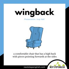 Wingback: a comfortable chair that has a high back with pieces pointing forwards at the sides Advanced Vocabulary, Advanced English Vocabulary, English Vocabulary Words, English Phrases, English Idioms, English Lessons, English Class, English Grammar Worksheets, Learn English Grammar