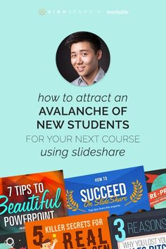 Eugene Cheng, expert presentation designer explains how you can attract an avalanche of new students for your next course (launch, digital product, etc) using SlideShare. Click to read about his tips to go viral, even if you're not a designer!
