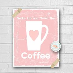 Wake up an Smell the Coffee 8x10 88AOWDpink by OrangeWillowDesigns, $15.00