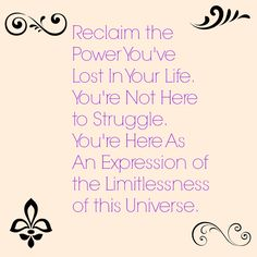 http://www.buildyourdreampractice.net/ayg  You're not here to struggle!  Get the mindset and skills to reclaim your power in life and business.