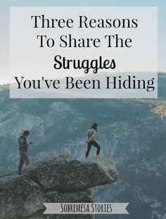 Have you been nervous to share about that thing you're struggling with? Here are three reasons to share it with someone you love!