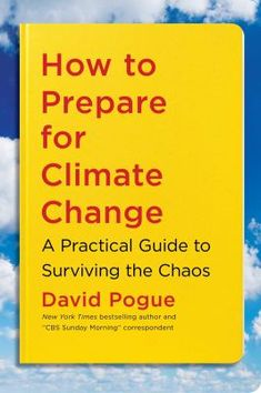 In How to Prepare for Climate Change, bestselling self-help author David Pogue offers sensible, deeply researched advice for how the rest of us should start to ready ourselves for the years ahead. Pogue walks readers through what to grow and to eat, how to build, how to insure, where to invest, how to prepare your children and pets, and even where to consider relocating when the time comes. He also provides tips for managing your anxiety and action plans for riding out every climate… Book Club Books, Books To Read, Book Of Changes, Where To Invest, Moving To Florida, Disaster Preparedness, Climate Change, Self Help, Bestselling Author