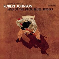 Robert Johnson | King Of The Delta Blues Singers