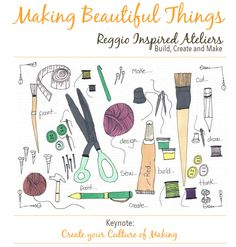 Make Beautiful Things - Create Your Culture Of Making The 100 Language, You Make Beautiful Things, Working With Children, Reggio, Professional Development, Keynote, Early Childhood, Painting & Drawing, Ontario