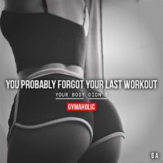 You Probably Forgot Your Last Workout Your body didn't. More motivation… Motivation Sportive, Body Motivation, Fitness Motivation Quotes, Weight Loss Motivation, Fitness Goals, Health Fitness, Fitness Wear, Gym Fitness, Zumba