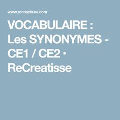 VOCABULAIRE : Les SYNONYMES - CE1 / CE2 • ReCreatisse