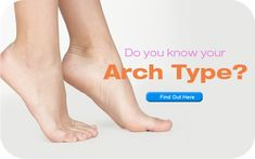 Different foot arch types and what it means for you