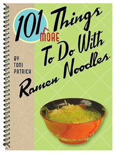 """Infamous for being a student's go-to dorm food, ramen noodles hail simplicity and instant gratification. Make sure your kid's in the know and ready for late-night meals with 101 recipes to spice up the classic college favorite in """"101 More Things to Do with Ramen Noodles.""""  $9.99, amazon.com"""