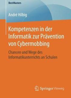 Kompetenzen In Der Informatik Zur Prävention Von Cybermobbing PDF