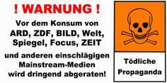 Warnung vor dem Konsum von ARD, ZDF, Bild, Welt, Spiegel, Focus, Zeit und andren Mainstream Medien! Tödliche Propaganda