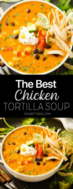 The BEST Chicken Tortilla Soup I Ever Made - Oh Sweet Basil For years I've made every chicken tortilla soup recipe out there and haven't been really excited about any of them. Here's the Best Chicken Tortilla Soup I Ever Made. Best Chicken Tortilla Soup, Chicken Flavors, Easy Tortilla Soup, Chicken Soups, Mexican Tortilla Soup, Best Tortilla Soup Recipe, Best Chicken Soup Recipe, Instapot Chicken Soup, Chicken Recipes
