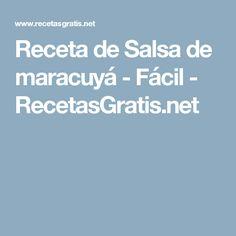 Receta de Salsa de maracuyá - Fácil - RecetasGratis.net
