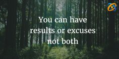 You can have #results or #excuses not #both