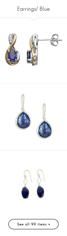 """Earrings/ Blue"" by thesassystewart on Polyvore featuring jewelry, earrings, blue, sterling silver jewelry, tear drop earrings, two tone gold earrings, sterling silver teardrop earrings, silver earrings, silver and ippolita"