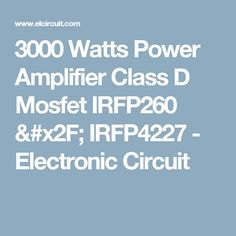 Free download digital signal processing by proakis and manolakis 4th 3000 watts power amplifier class d mosfet irfp260 irfp4227 fandeluxe Image collections