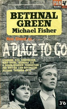 Bethnal Green, by Michael Fisher, filmed as A Place to Go, starring Rita Tushingham and Michael Sarne Vintage London, Old London, Michael Fisher, Bethnal Green, Books Turned Into Movies, London Poster, East End London, Green Pictures, London History