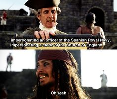 "Man: ""Impersonating an officer of the Spanish Royal Navy, impersonating a cleric of the Church of England…"" Captain Jack Sparrow: ""Oh yeah. Will Turner, Johnny Depp, Jack Sparrow Quotes, Jack Sparrow Funny, Funny Memes, Hilarious, It's Funny, Funny Facts, Funny Quotes"