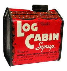 Log Cabin Syrup.