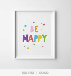 Be Happy Colorful Letters Poster | Kids Art, Cute Children's Wall Decor, Nursery Room, Printable Mocha + Coco, instant PRINT FILE DOWNLOAD