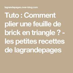 Tuto : Comment plier une feuille de brick en triangle ? - les petites recettes de lagrandepages