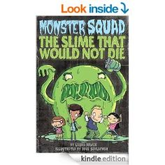 The Slime That Would Not Die #1 (Monster Squad) - Kindle edition by Laura Dower, Dave Schlafman. Children Kindle eBooks @ Amazon.com.