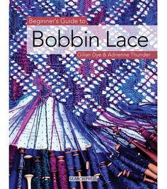 Beginners Guide To Bobbin Lace.  This is a clearly illustrated step by step guide to all the stitches and techniques needed to create beautiful bobbin lace.  Book includes prickings and easy to follow