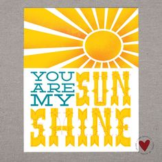 You Are My Sunshine —8x10 Print by Lori Danelle