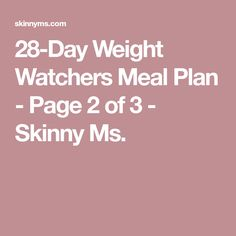 Weight Watchers Meal Plan - Page 2 of 3 - Skinny Ms. Weight Watchers Points Plus, Weight Watchers Meal Plans, Weight Watcher Dinners, Weight Watchers Free, Diet Meal Plans, Meal Prep, Ww Recipes, Low Calorie Recipes, Healthy Recipes