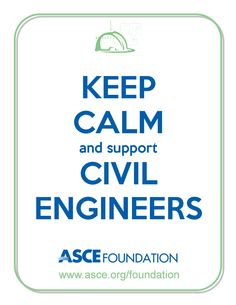 Keep Calm and Support Civil Engineers!