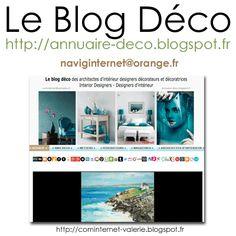 Bonjour Bienvenue sur Le Blog Déco (http://annuaire-deco.blogspot.fr) Journal de la Décoration :  Vous êtes sur un BLOGGER=GOOGLE (RSE) = RéseauSocial d'Entreprises Collaboratif Blogging qui répertorie en articles présentations des professionnels de la décoration, design, art et architecture intérieure. Des artistes peintres graphistes designers décoratrices décorateurs et architectes d'intérieur présentent leurs créations et réalisations :
